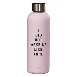 Yes Studio I Did Not Wake Up Like This Water Bottle