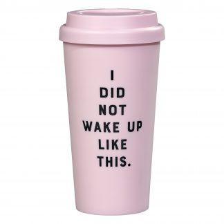 Yes Studio I Did Not Wake Up Like This Travel Mug