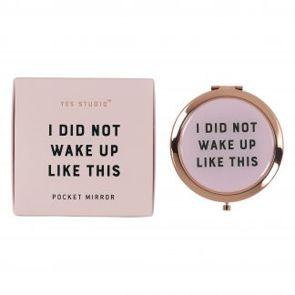Yes Studio I Did Not Wake Up Like This Compact Mirror