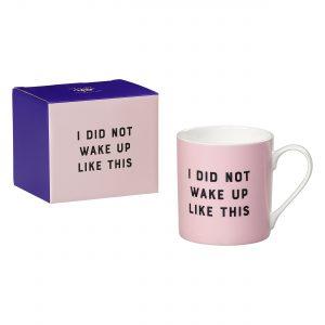 Yes Studio I Did Not Wake Up Like This Mug