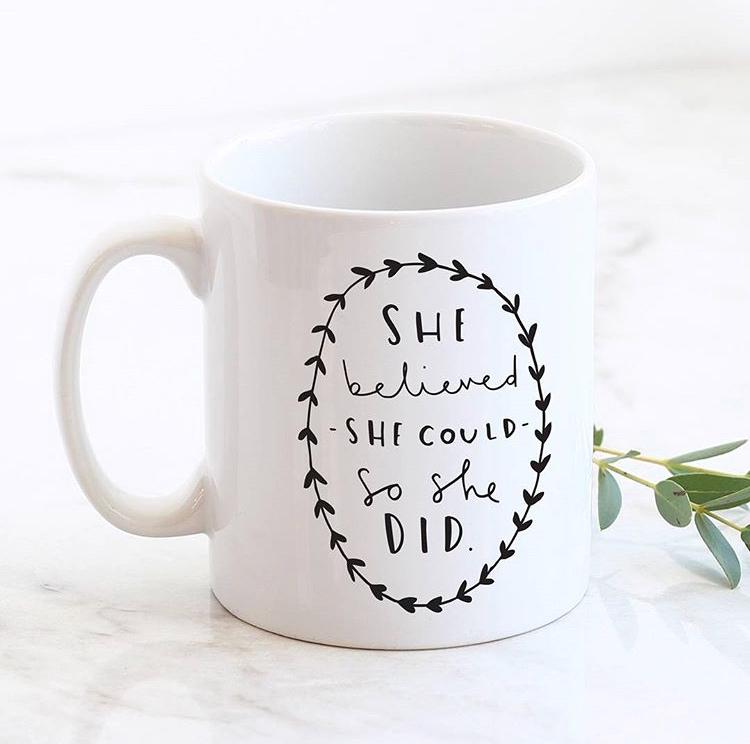 The Ultimate Girl Boss Gift Guide - 'She Belived She Could' Mug